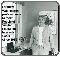 For busy Washington professionals 	to meet people of similar education interests goals since 1986